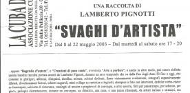 Svaghi d'artista, una mostra a cura di Lamberto Pignotti, Roma 2003