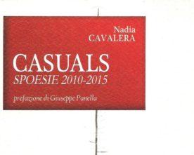 Nadia Cavalera, CASUALS. Spoesie 2010-2015 (Milano, ABeditore 2016)
